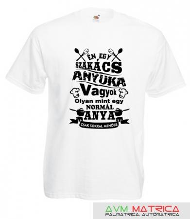 724b3ca53f Én egy szakács anyuka vagyok... póló - AVM Matrica