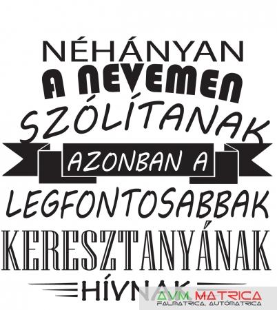 legjobb keresztanya idézetek Néhányan a nevemen  Keresztanyának póló   AVM Matrica