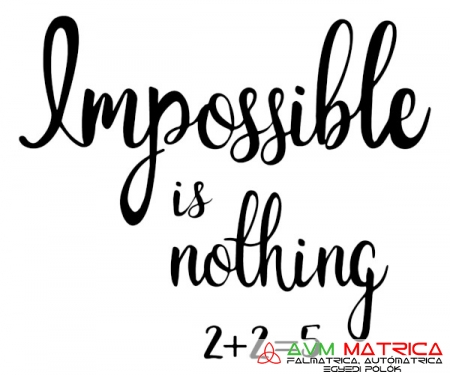 Impossible is nothing falmatrica