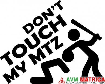 Dont touch my MTZ autómatrica