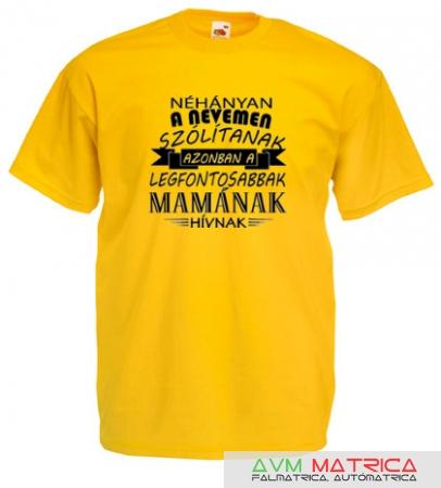 ba53fe52ad Néhányan a nevemen ... Mamának póló - AVM Matrica