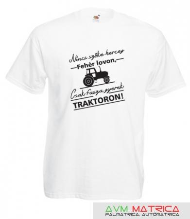 Nincs szőke herceg - traktoron póló - AVM Matrica bc1aac983e
